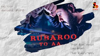 Rubaroo To Aa | Latest Romantic Song | Altaaf Sayyed | Anand