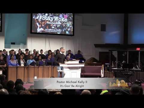 It's Gon' Be Alright  Pastor Michael Kelly II 22517