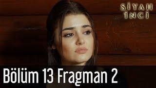 Siyah İnci 13. Bölüm 2. Fragman