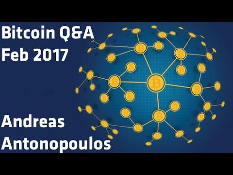 """""""Bitcoin Q&A. Feb 2017"""" - Andreas Antonopoulos"""