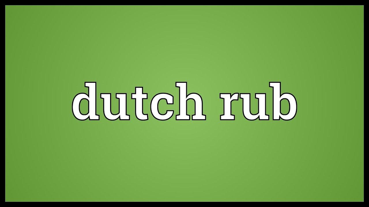 Dutch rub