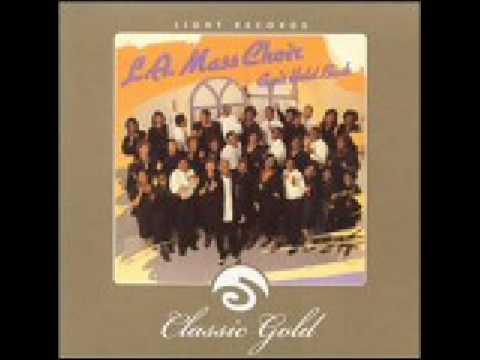 LA Mass Choir - Thats When You Bless Me