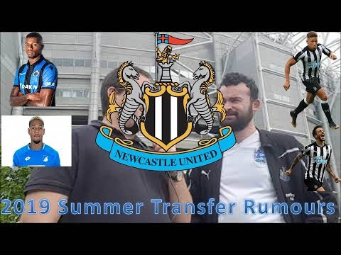 Newcastle United 2019 Summer Transfer Rumours.