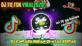 DJ TIC TOK 2020 DJ CINTAKU BUKAN DIATAS KERTAS DJ TIKTOK VIRAL 2020 DJ VIRAL 2020