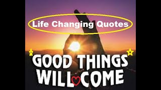 Life Changing Quotes, Teacher Children Say Now, Motivational.