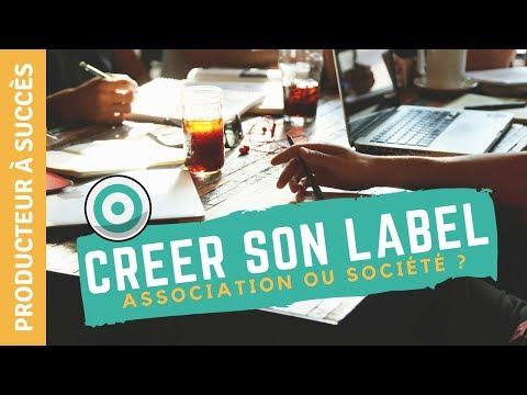 Créer son label: association ou societe ?