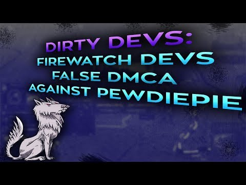 Dirty Devs: Firewatch Developers DMCA PewDiePie over his using a racial slur