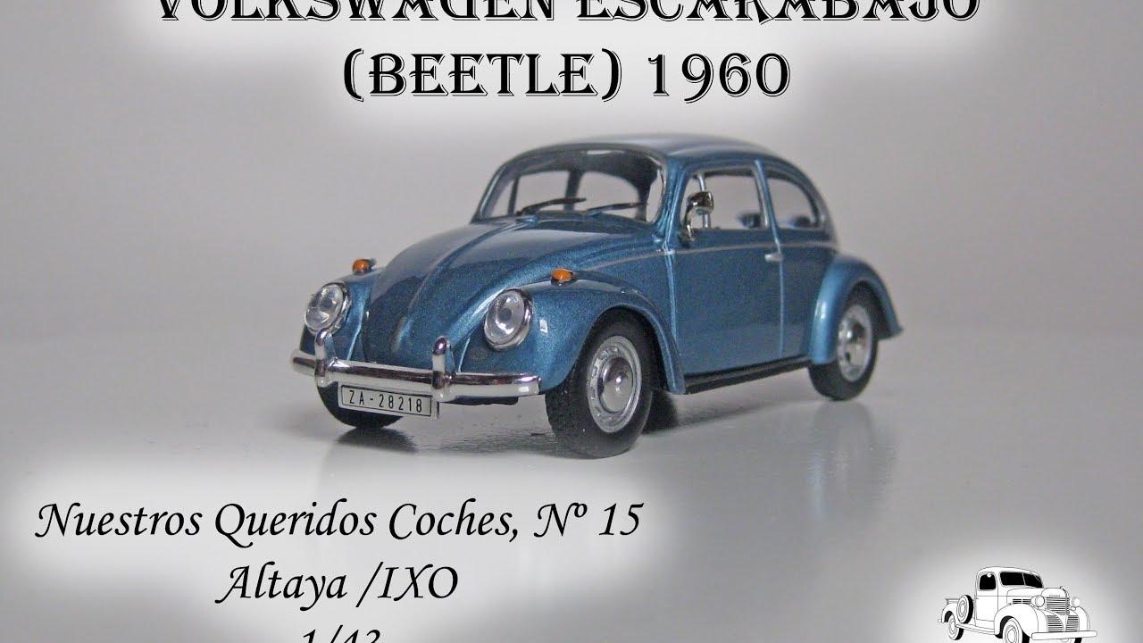 IXO ALTAYA 1//43 VOLKSWAGEN ESCARABAJO 1960 NUESTROS QUERIDOS COCHES DIECAST
