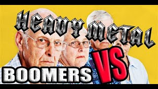 BOOMERS VS HEAVY METAL