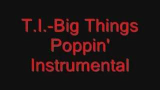 T.I.-Big Things Poppin