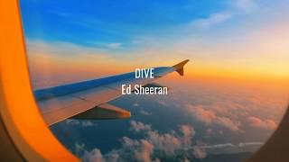 Dive - Ed Sheeran ( Lyrics)
