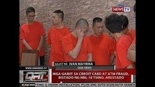 QRT: Mga gamit sa credit card at ATM fraud, bistado ng NBI; 18 Tsino, arestado