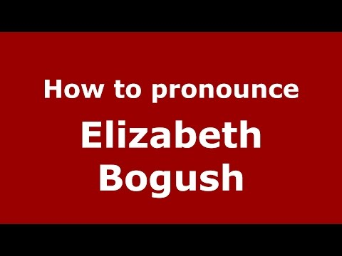 How to pronounce Elizabeth Bogush American EnglishUS  PronounceNames.com