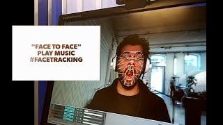 """""""Face to Face"""" jouer de la musique avec votre visage"""