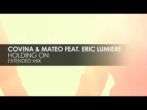Covina & Mateo featuring Eric Lumiere - Holding On