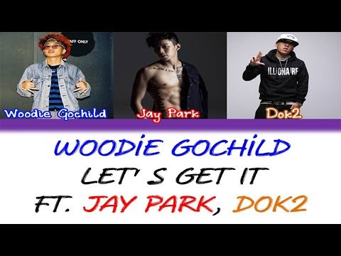Woodie Gochild - 레츠기릿(Let's Get It) (Feat.Jay Park, Dok2) [Color Coded Han/Rom/Eng Lyrics]