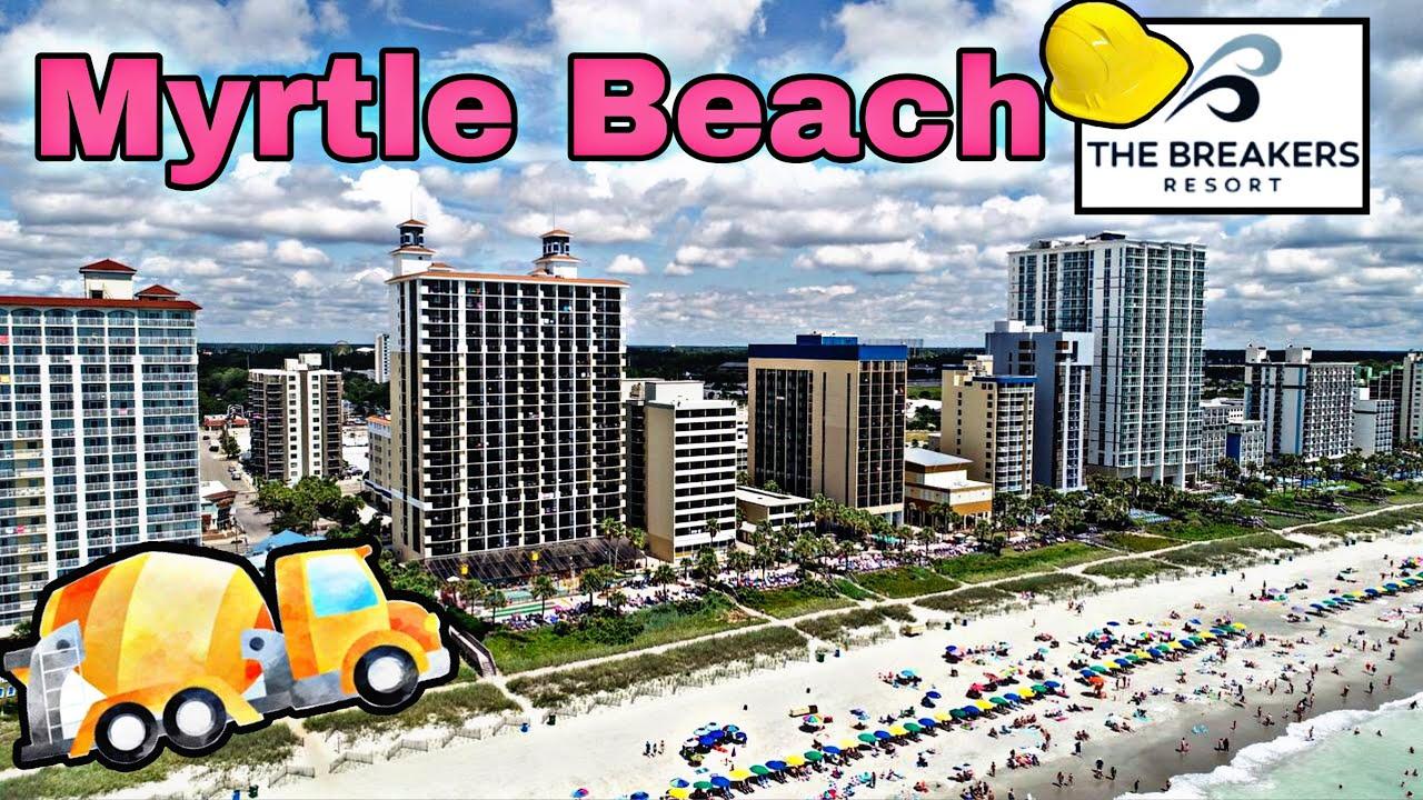 Breakers Resort Update Construction CRANE | Myrtle Beach, SC