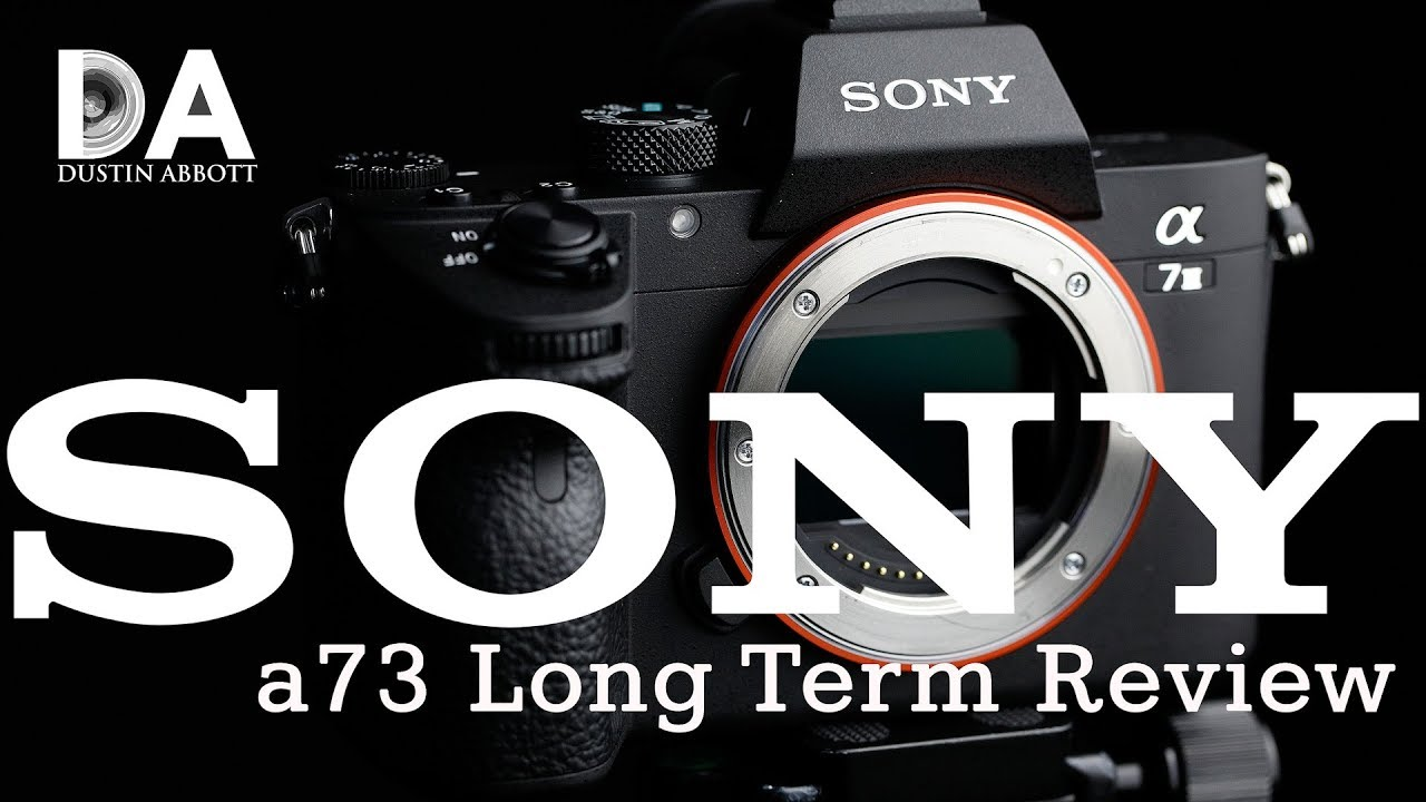 Sony a73 (a7III) Review - DustinAbbott net