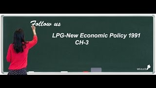 NEW ECONOMIC POLICY 1991 LIQUIDATION,PRIVATISATION&GLOBLISATION CLASS 12 CBSE