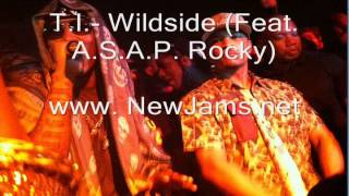 T.I - Wildside (Feat. A.S.A.P. Rocky) - New Music 2012