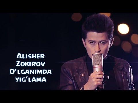 Alisher Zokirov - O'lganimda yig'lama | Алишер Зокиров - Улганимда йиглама