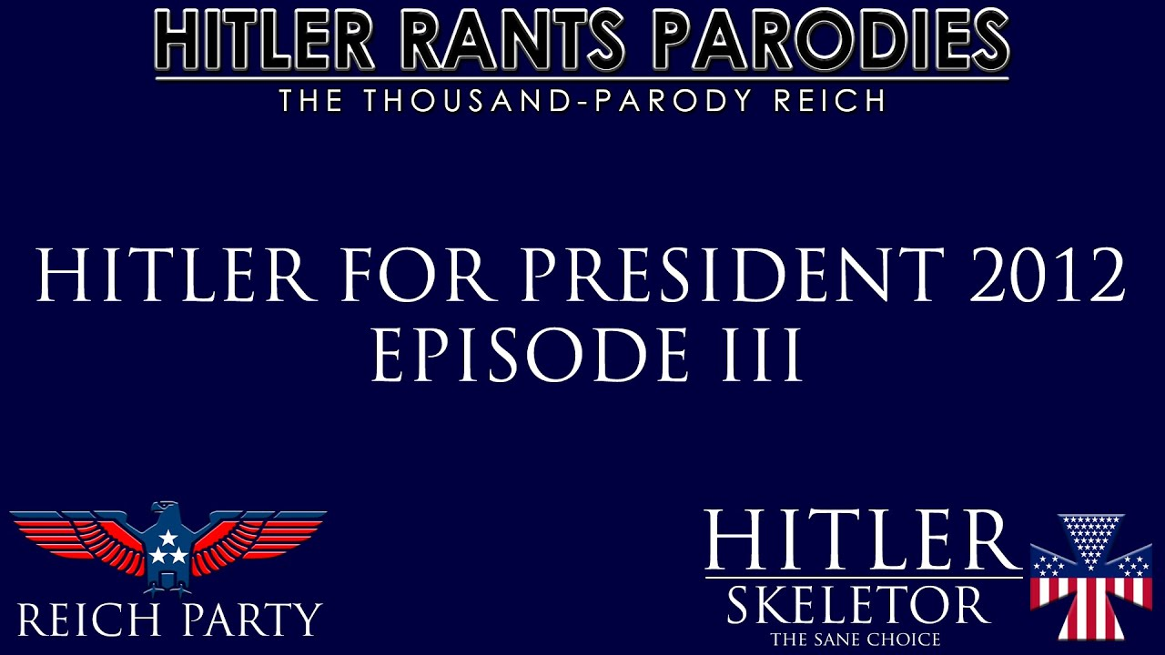 Hitler for President 2012: Episode III