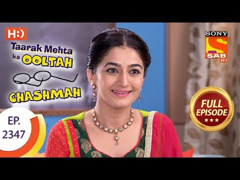 Taarak Mehta Ka Ooltah Chashmah – Ep 2347 – Full Episode – 28th November, 2017