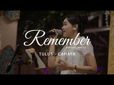 Tulus - Cahaya (Performed by Remember Entertainment)