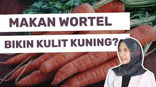 MAKAN WORTEL BIKIN KULIT KUNING?   dr. Vania Utami