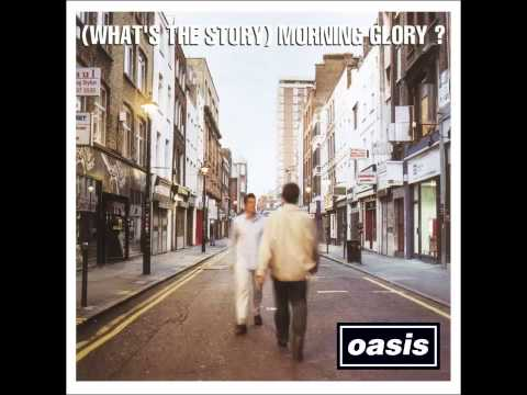 Oasis What`s the Story Morning Glory Roll With It