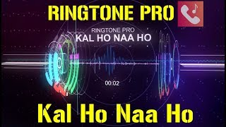 Kal Ho Naa Ho Ringtone for Mobile || RINGTONE PRO || Free Ringtone