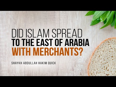 Did Islam Spread To The East Of Arabia With Merchants? | Shaykh Abdullah Hakim Quick | Faith IQ