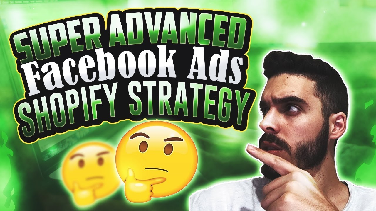 Super Advanced Facebook Ads Shopify Strategy