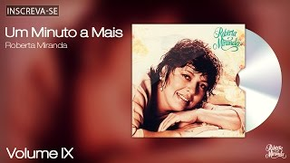 Roberta Miranda - Um Minuto a Mais - Volume 9 - [Áudio Oficial]