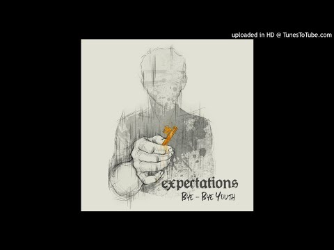 Expectations - Bye-Bye Youth (Full Album)