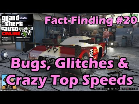 Bugs, Glitches & Crazy Top Speeds - GTA Fact-Finding #20