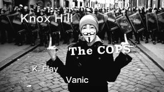Knox Hill  ►The Cops (K. Flay & Vanic Remix)