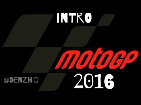MotoGP Intro Song 2016 Official