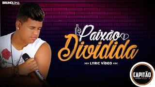 PAIXÃO DIVIDIDA (NOVA) BRUNO LIMA XONADO 2018 (VÍDEO LYRICS OFICIAL)