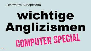 Korrekte Aussprache: Wichtige Anglizismen – Computer Spezial