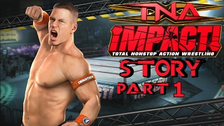 TNA Impact Video Game Story with John Cena Part 1