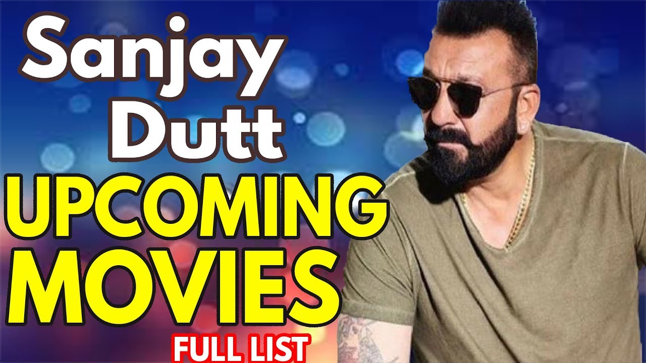 Sanjay Dutt 5 New Upcoming Movies 2019 & 2020 with Cast ...