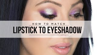 How to Match Your Eyeshadows to Your Lipstick | Pretty Smart