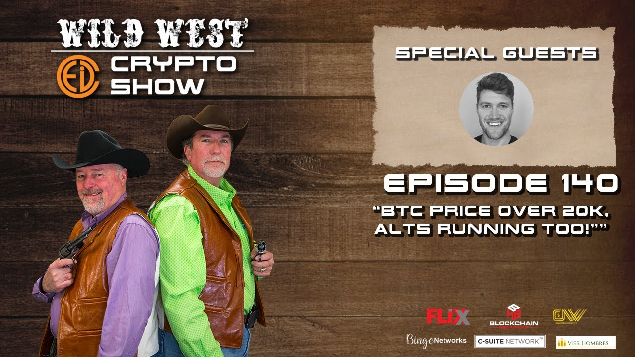 Wild West Crypto Show Episode 140 | BTC Price Over 20k, Alts Running Too!