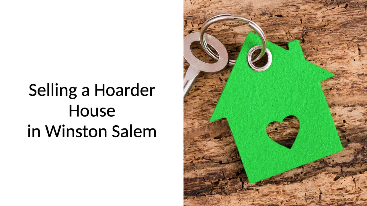How To Sell A Hoarder House In Winston Salem (336) 777-7172