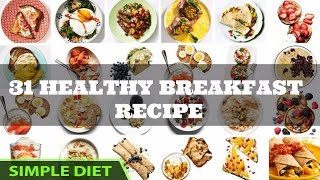 Simple diet - 31 Healthy Breakfast Recipes That Will Promote Weight Loss All Month Long | #Meal Plan
