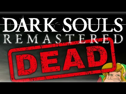 Dark Souls Remastered Is Dead