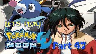 Let's Play Pokémon Moon PT47 - Plus Ultra