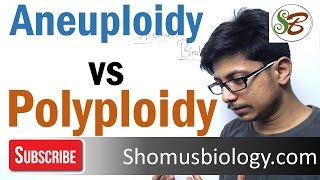Aneuploidy and polyploidy