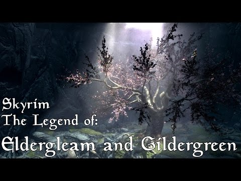 Skyrim- The Legend of the Eldergleam and Gildergreen